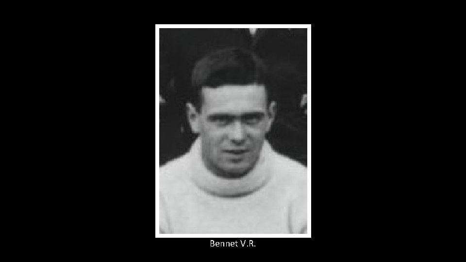 Bennet V. R.