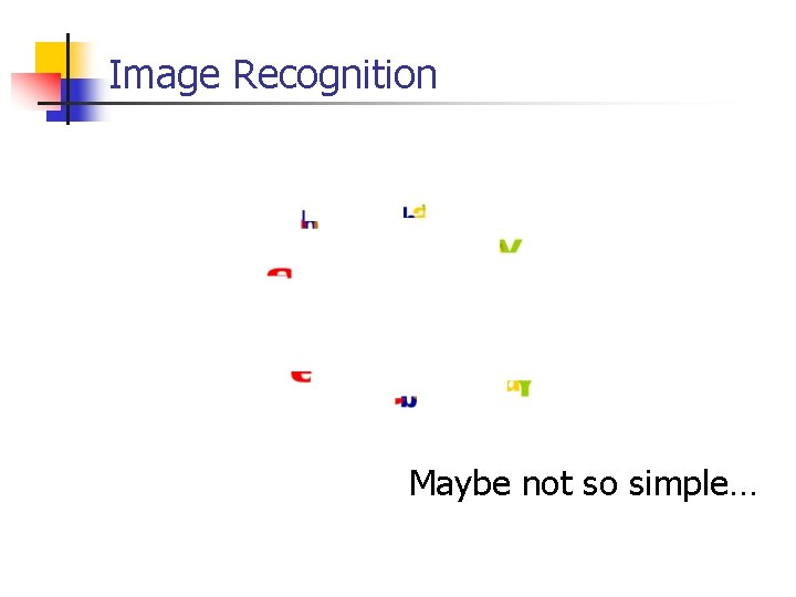 Image Recognition Maybe not so simple…