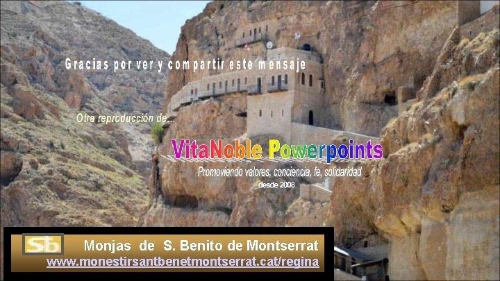 Monjas de S. Benito de Montserrat www. monestirsantbenetmontserrat. cat/regina