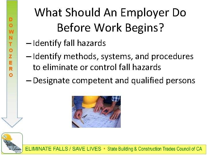 D O W N T O Z E R O What Should An Employer