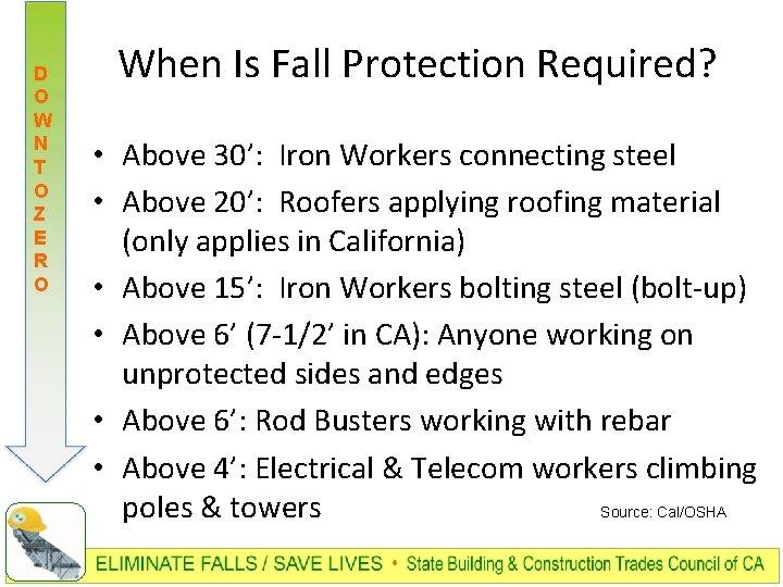 D O W N T O Z E R O When Is Fall Protection
