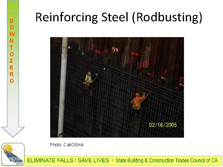 D O W N T O Z E R O Reinforcing Steel (Rodbusting) Photo: