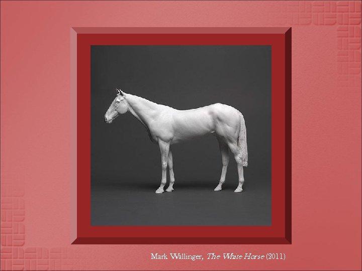 Mark Wallinger, The White Horse (2011)