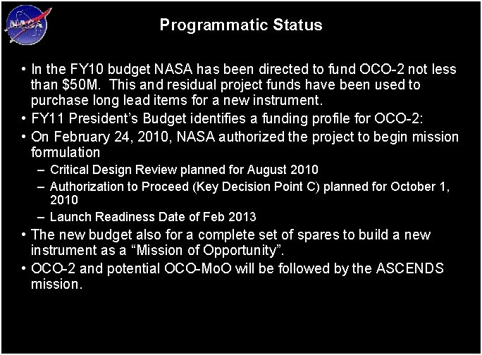 Programmatic Status • In the FY 10 budget NASA has been directed to fund