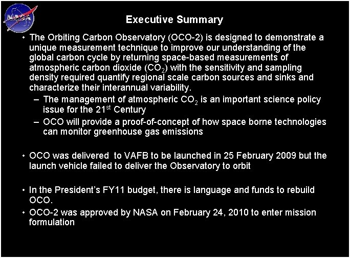 Executive Summary • The Orbiting Carbon Observatory (OCO-2) is designed to demonstrate a unique
