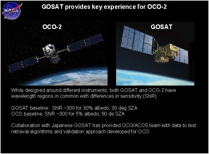 GOSAT provides key experience for OCO-2 GOSAT While designed around different instruments, both GOSAT
