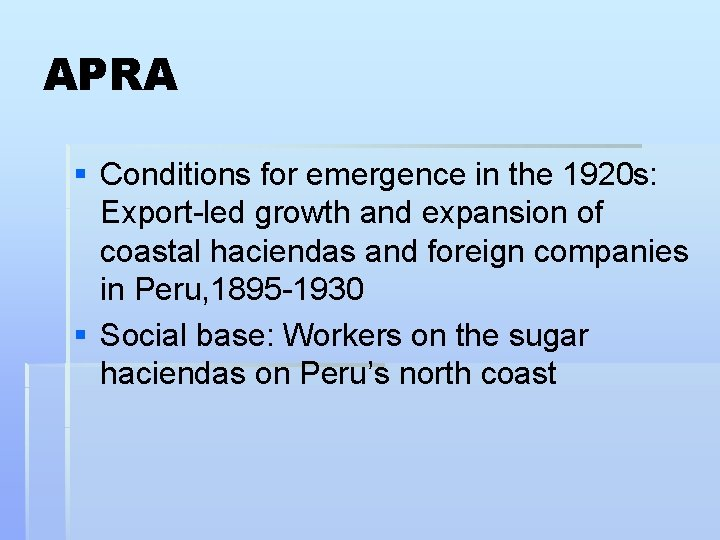 APRA § Conditions for emergence in the 1920 s: Export-led growth and expansion of