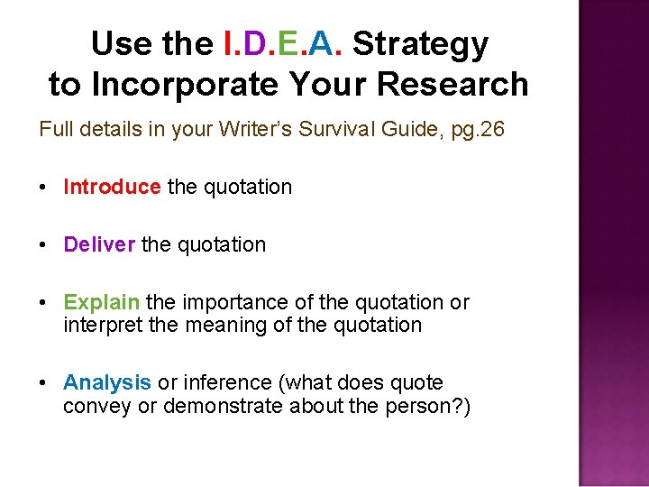 Use the I. D. E. A. Strategy to Incorporate Your Research Full details in