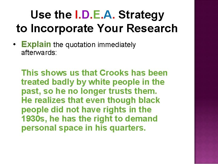 Use the I. D. E. A. Strategy to Incorporate Your Research • Explain the