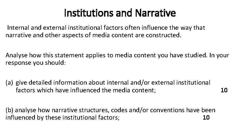 Institutions and Narrative Internal and external institutional factors often influence the way that narrative