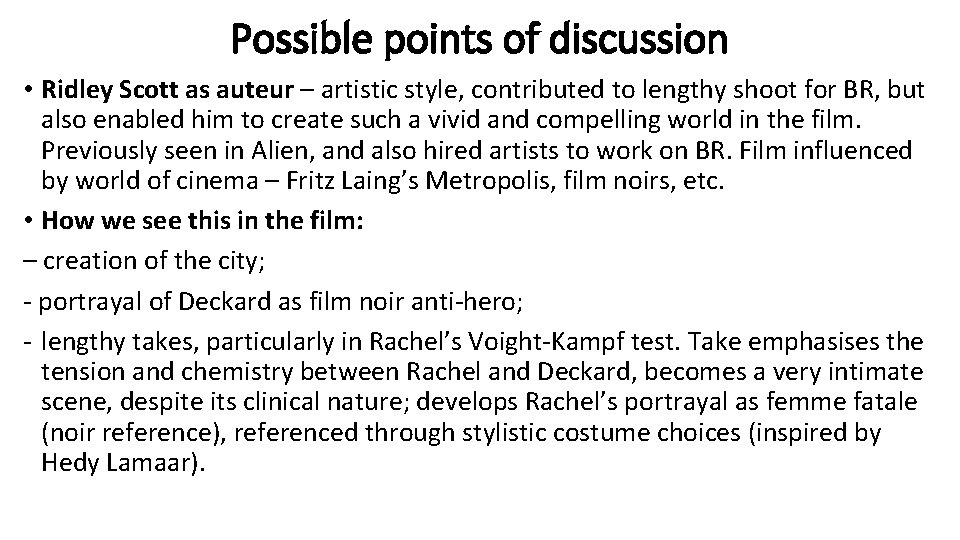 Possible points of discussion • Ridley Scott as auteur – artistic style, contributed to