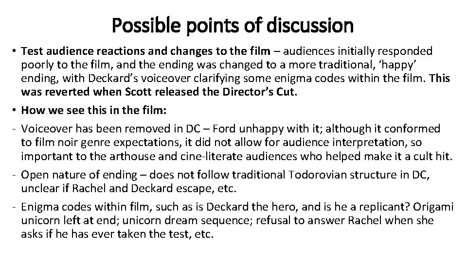 Possible points of discussion • Test audience reactions and changes to the film –