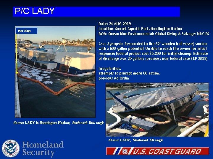 P/C LADY Pier Edge Date: 24 AUG 2019 Location: Sunset Aquatic Park, Huntington Harbor