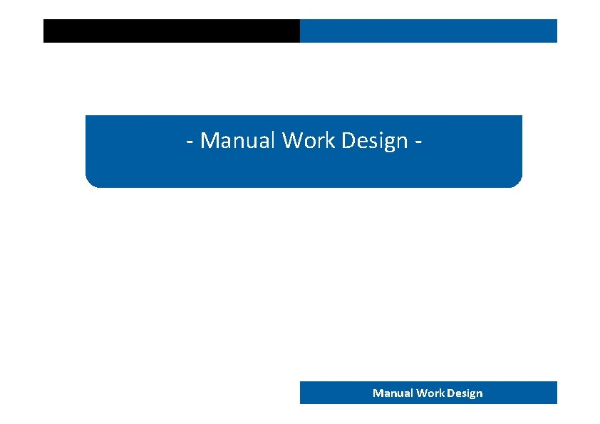 END 202 ‐ Manual Work Design ‐ END 202 – Work analysis and design