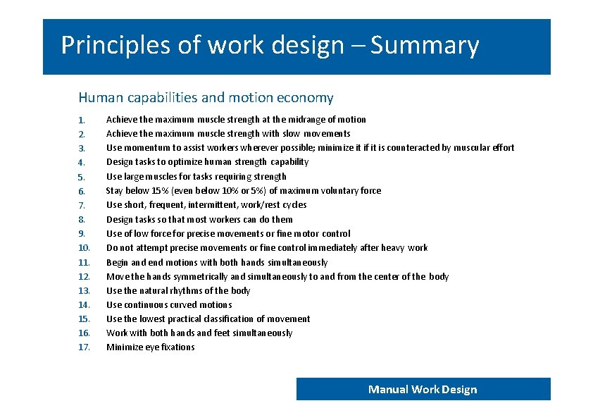 Principles of work design – Summary Human capabilities and motion economy 1. 2. 3.