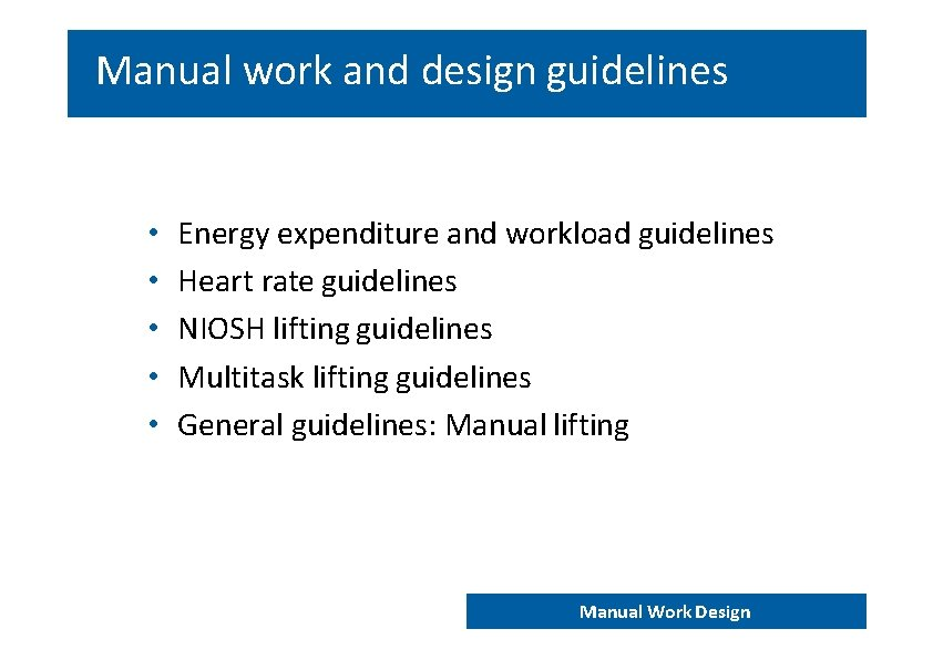 Manual work and design guidelines • • • Energy expenditure and workload guidelines Heart