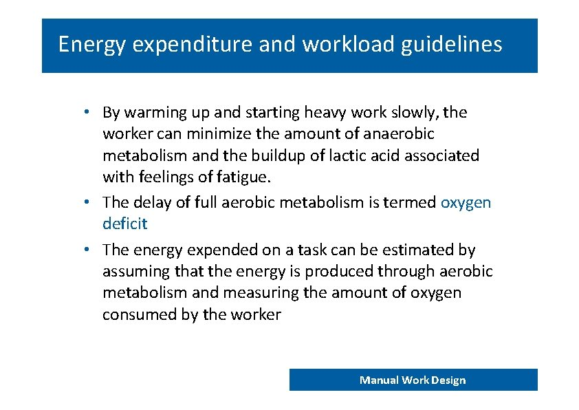 Energy expenditure and workload guidelines • By warming up and starting heavy work slowly,