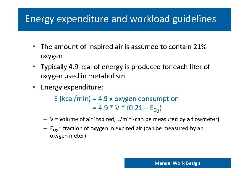 Energy expenditure and workload guidelines • The amount of inspired air is assumed to