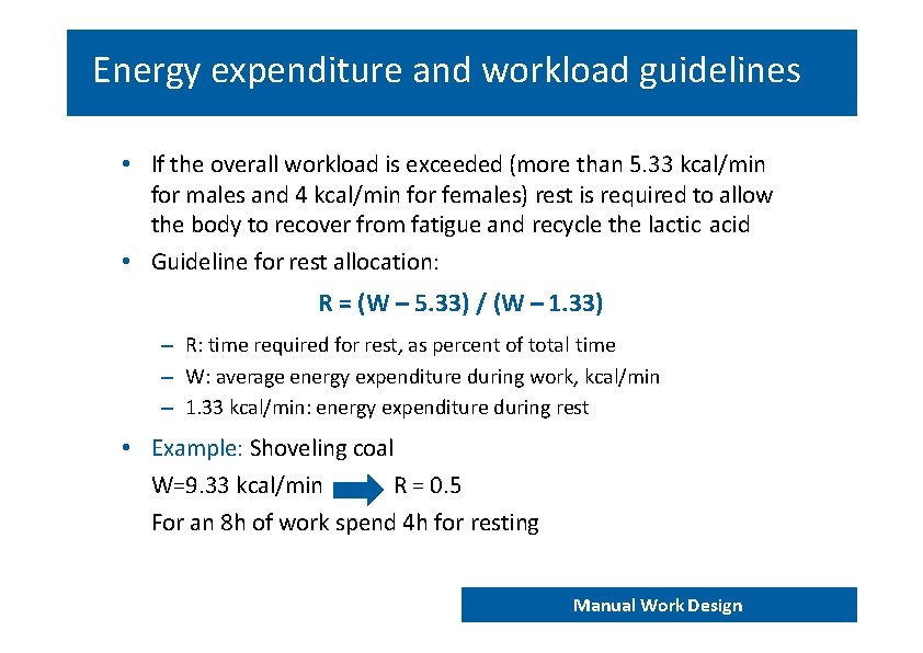 Energy expenditure and workload guidelines • If the overall workload is exceeded (more than