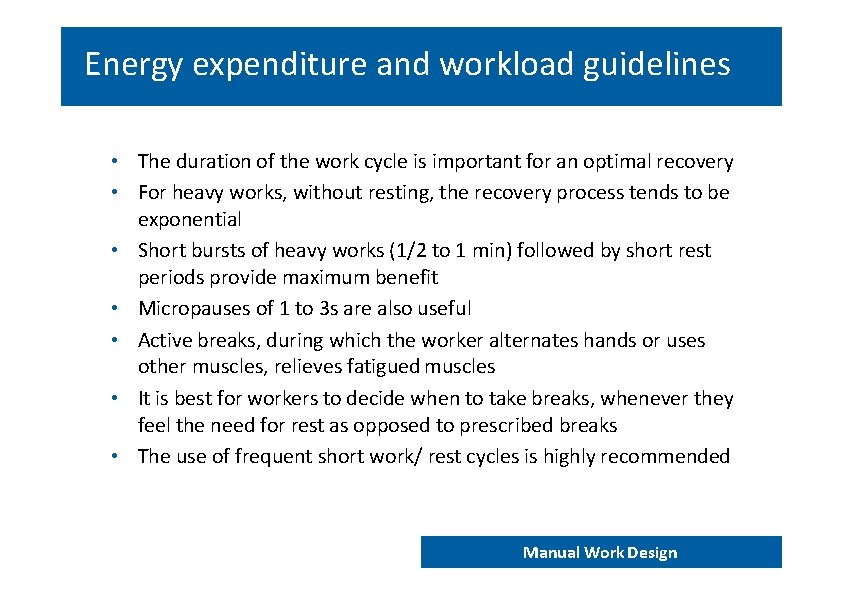 Energy expenditure and workload guidelines • The duration of the work cycle is important