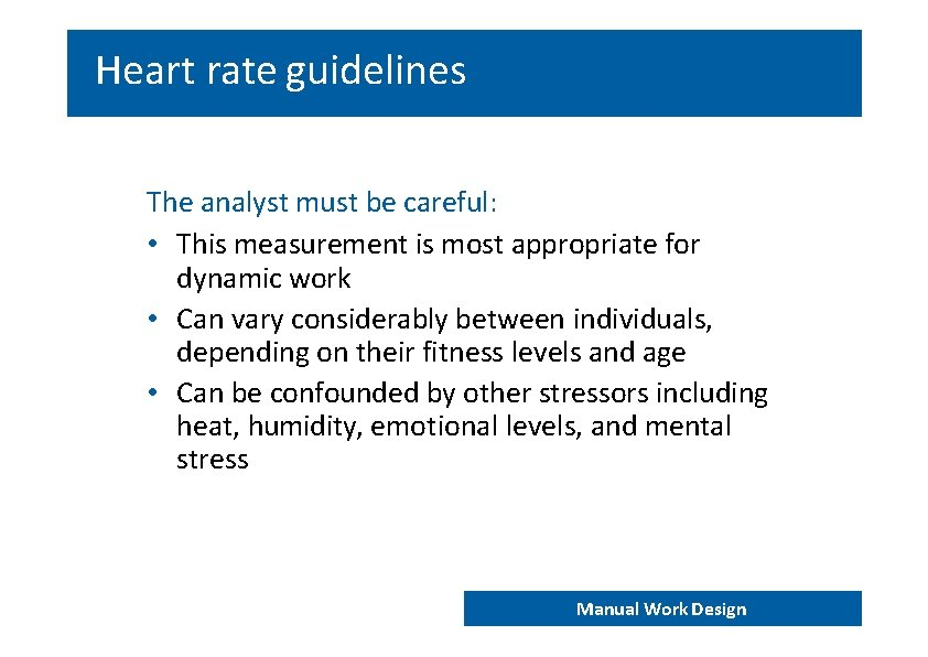Heart rate guidelines The analyst must be careful: • This measurement is most appropriate