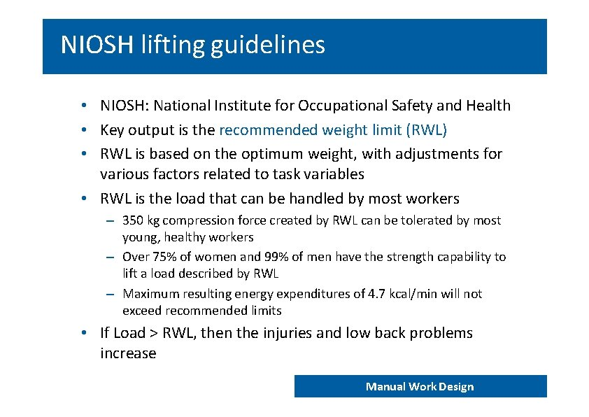 NIOSH lifting guidelines • NIOSH: National Institute for Occupational Safety and Health • Key