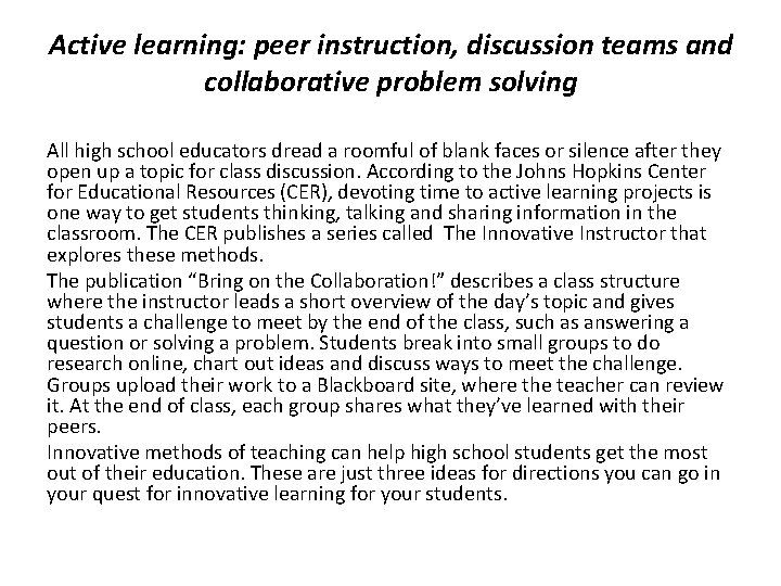 Active learning: peer instruction, discussion teams and collaborative problem solving All high school educators