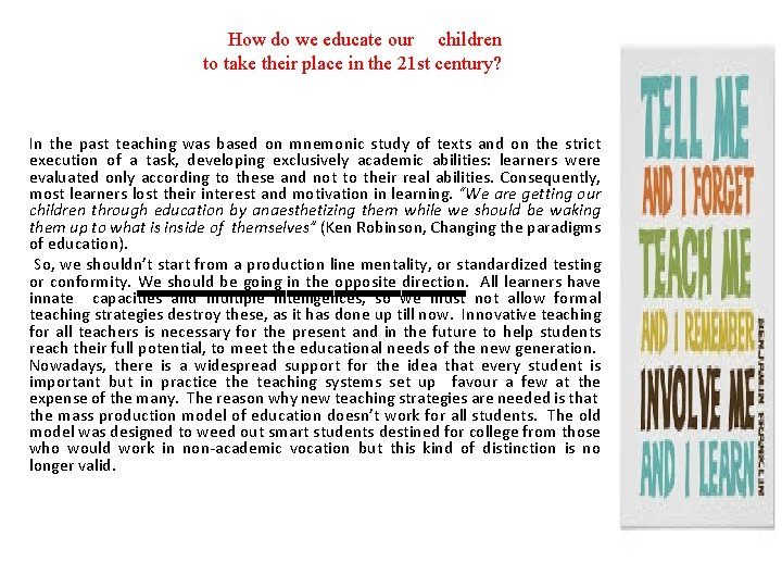 How do we educate our children to take their place in the 21 st