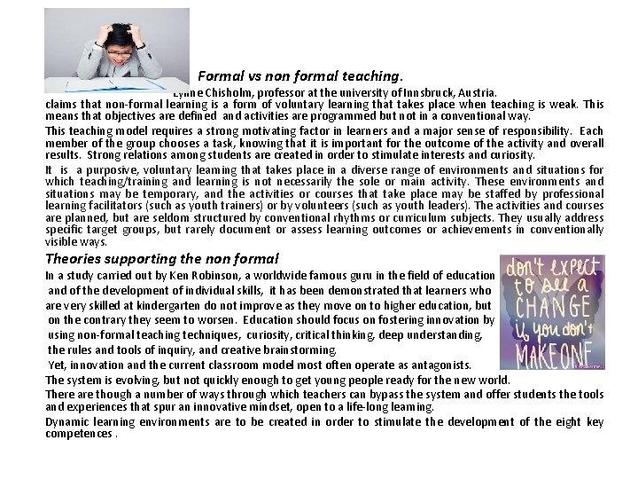 • • Formal vs non formal teaching. Lynne Chisholm, professor at the university