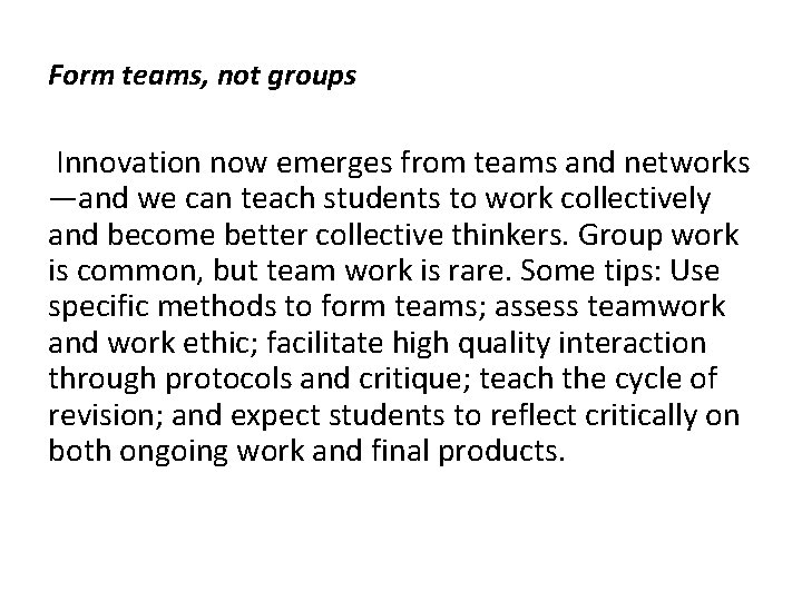 Form teams, not groups Innovation now emerges from teams and networks —and we can