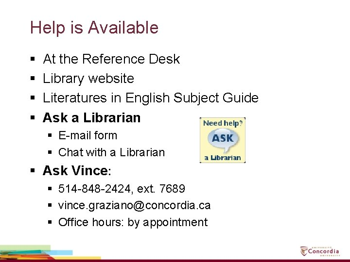 Help is Available § § At the Reference Desk Library website Literatures in English