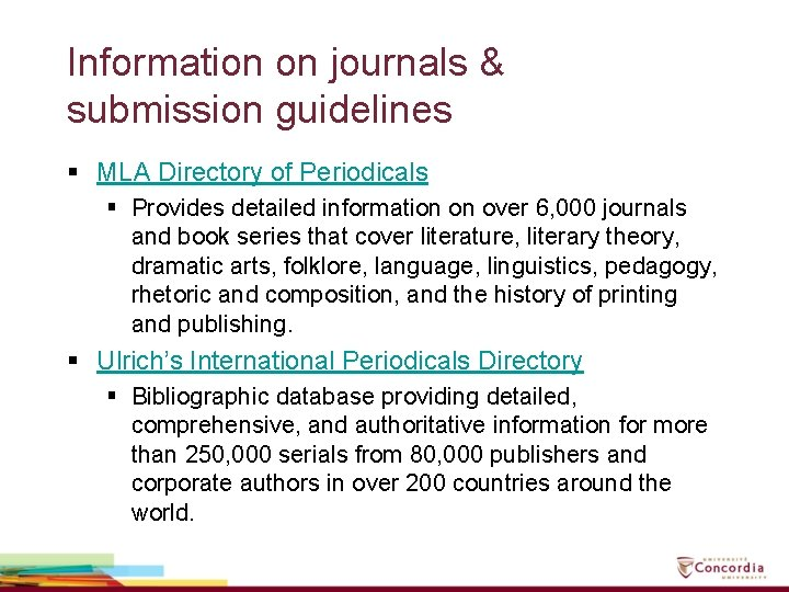 Information on journals & submission guidelines § MLA Directory of Periodicals § Provides detailed