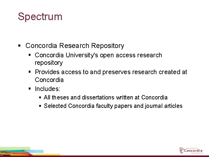 Spectrum § Concordia Research Repository § Concordia University's open access research repository § Provides