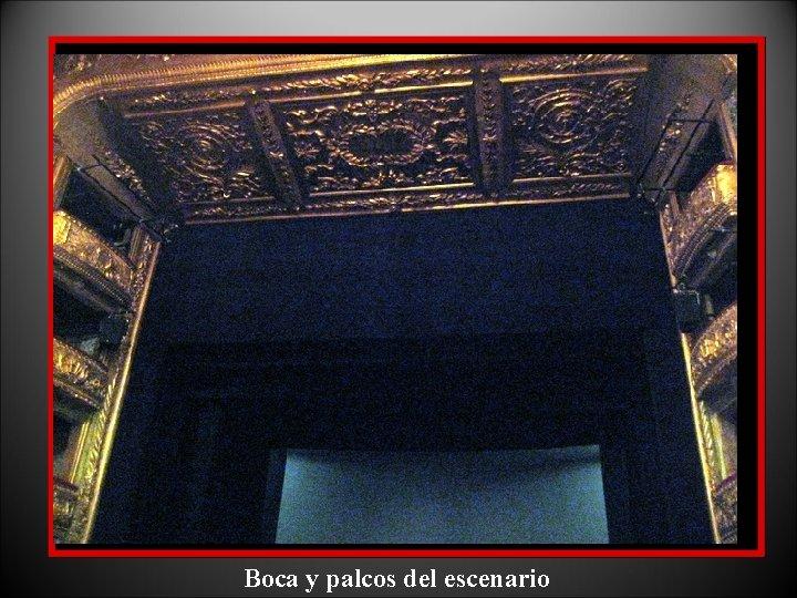 Boca y palcos del escenario