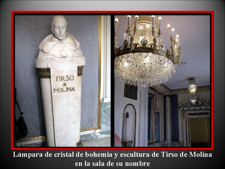 Lámpara de cristal de bohemia y escultura de Tirso de Molina en la sala