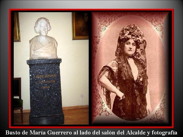 Busto de María Guerrero al lado del salón del Alcalde y fotografía