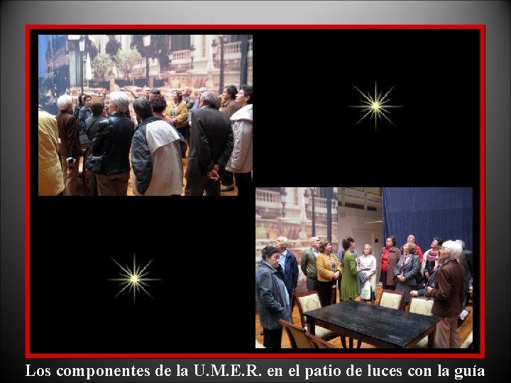 Los componentes de la U. M. E. R. en el patio de luces con