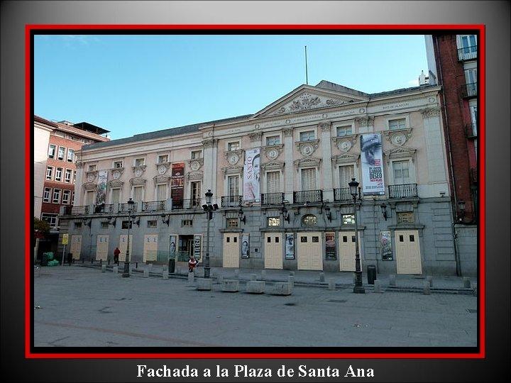 Fachada a la Plaza de Santa Ana