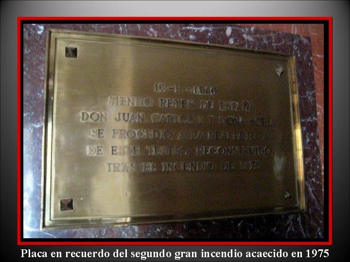 Placa en recuerdo del segundo gran incendio acaecido en 1975