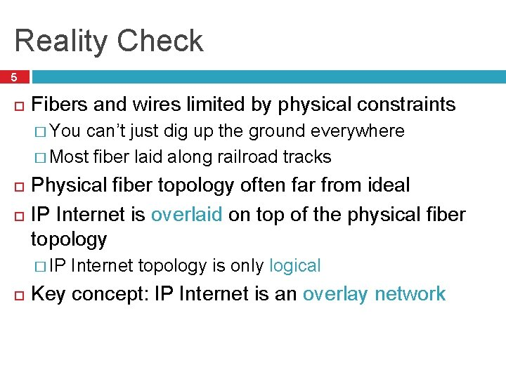 Reality Check 5 Fibers and wires limited by physical constraints � You can't just