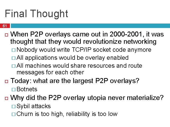 Final Thought 61 When P 2 P overlays came out in 2000 -2001, it