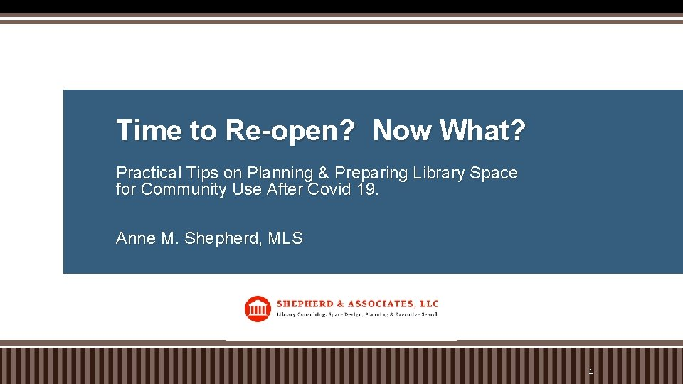 Time to Re-open? Now What? Practical Tips on Planning & Preparing Library Space for