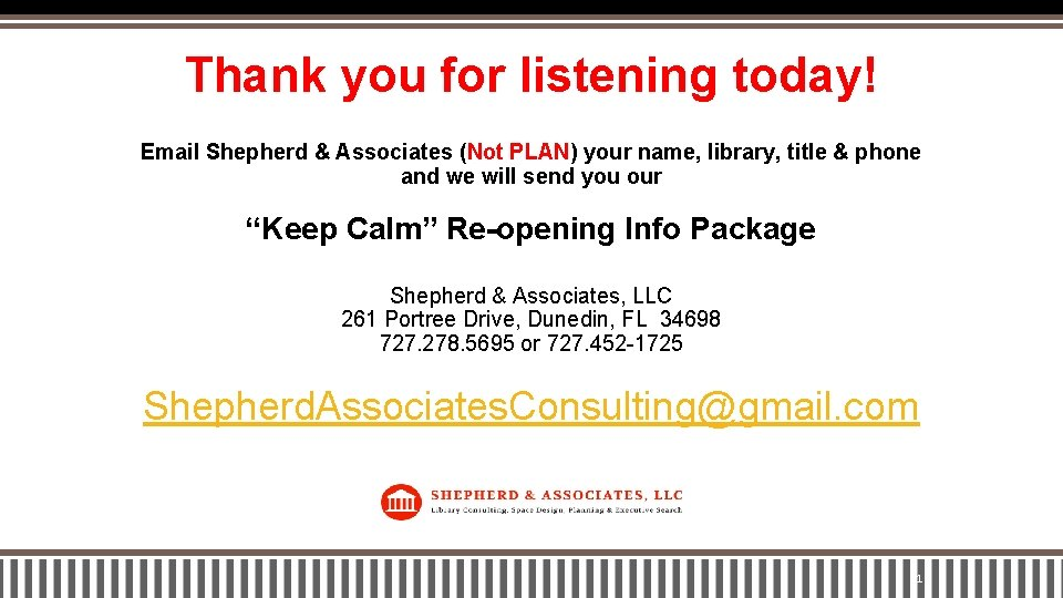 Thank you for listening today! Email Shepherd & Associates (Not PLAN) your name, library,
