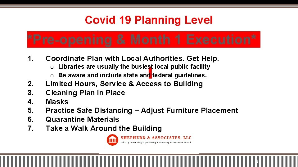 Covid 19 Planning Level *Pre-opening & Month 1 Execution* 1. Coordinate Plan with Local