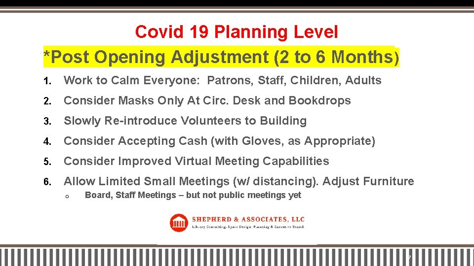 Covid 19 Planning Level *Post Opening Adjustment (2 to 6 Months) 1. Work to