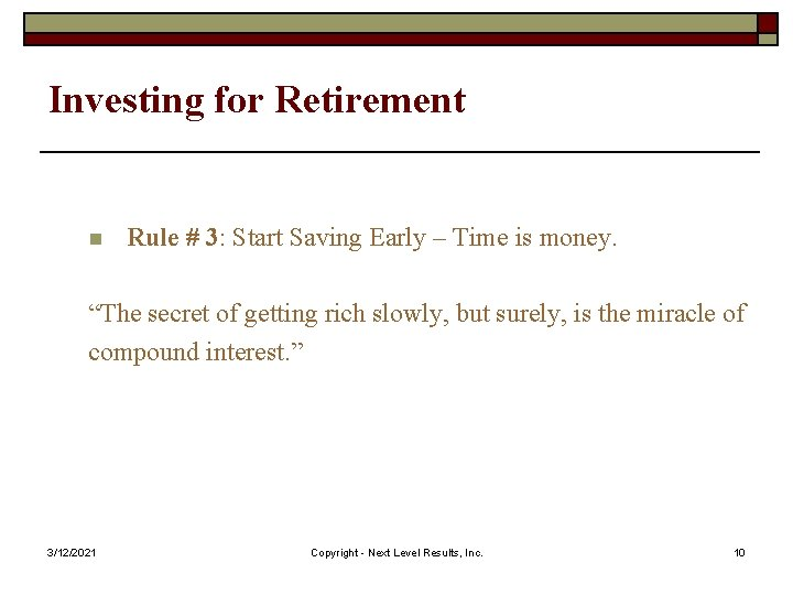 Investing for Retirement n Rule # 3: Start Saving Early – Time is money.