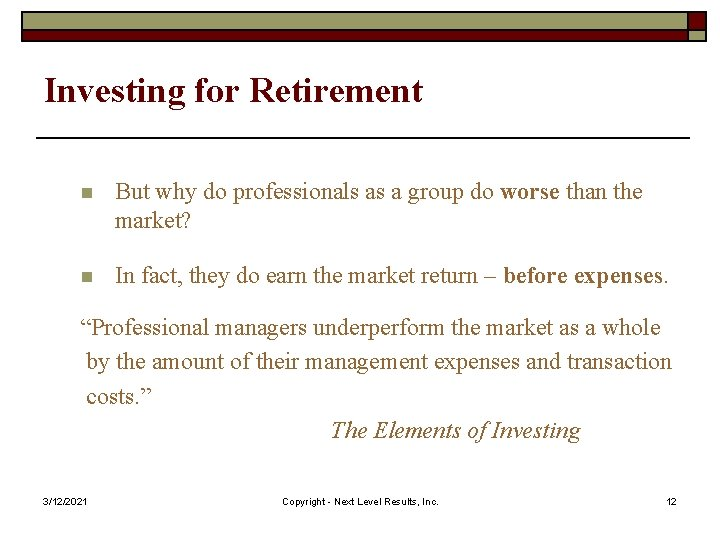 Investing for Retirement n But why do professionals as a group do worse than