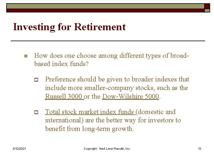 Investing for Retirement n 3/12/2021 How does one choose among different types of broadbased