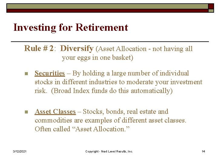 Investing for Retirement Rule # 2: Diversify (Asset Allocation - not having all your