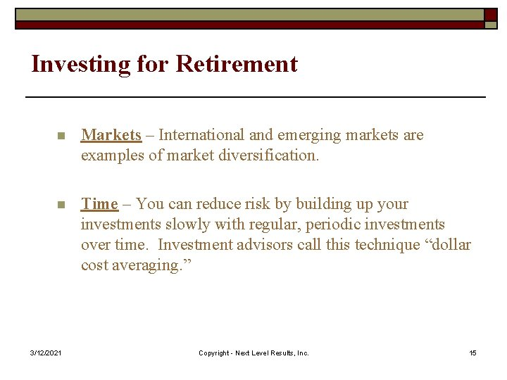 Investing for Retirement n Markets – International and emerging markets are examples of market